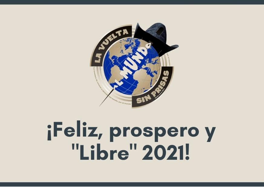 """Feliz, prospero y """"libre"""" 2021"""